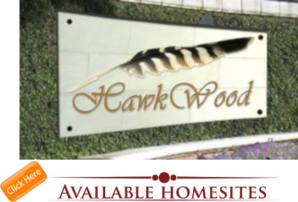 Hawk Wood Estates - See Available Homesites!